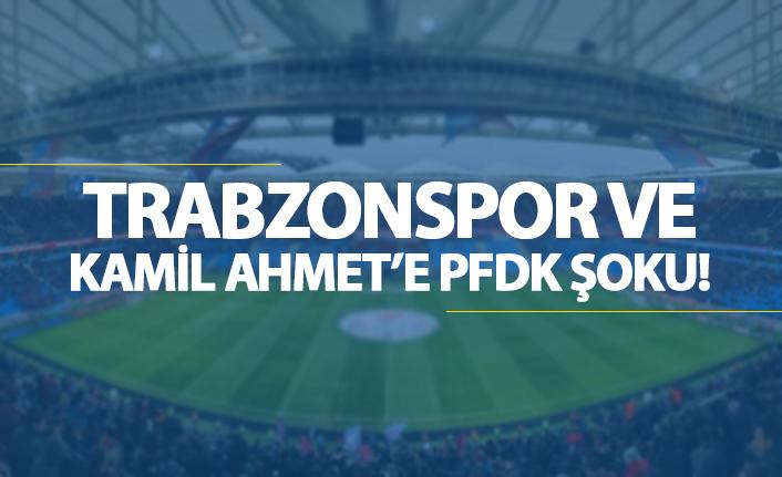 Trabzonspor ve Kamil Ahmet'e PFDK şoku!