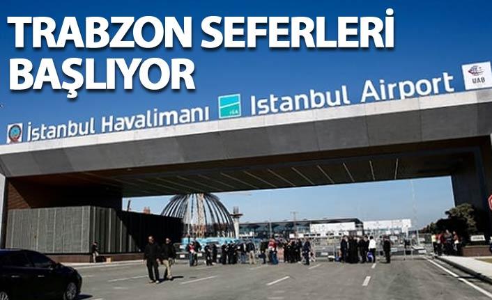 Trabzon'dan İstanbul Havalimanı'na seferler başlıyor