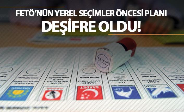 Yerel Seçimler öncesi FETÖ'ün planı deşifre oldu!