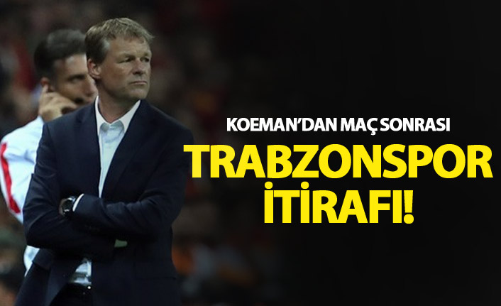 Koeman'dan Trabzonspor itirafı