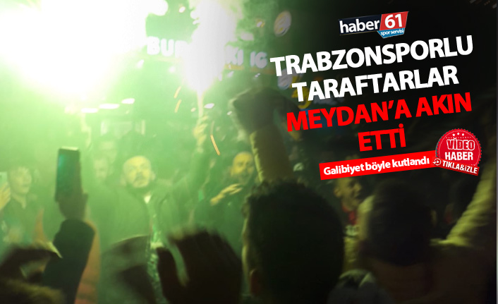 Trabzonsporlu taraftarlar Meydan'a akın etti