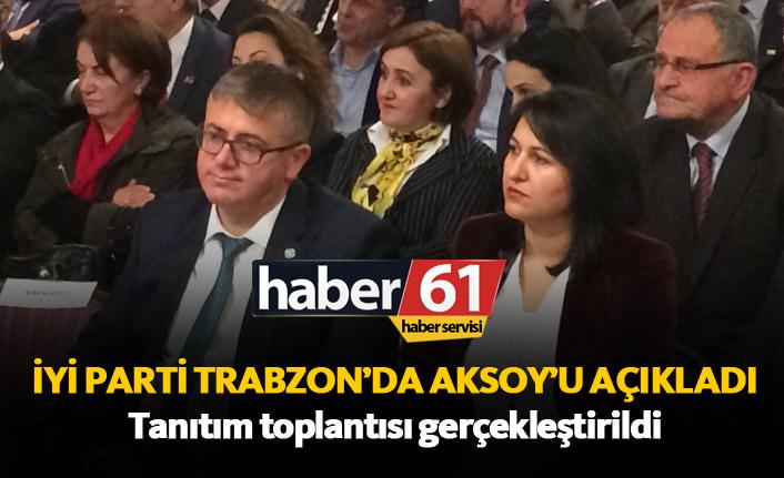İyi Parti Trabzon'un adayı Aksoy tanıtıldı