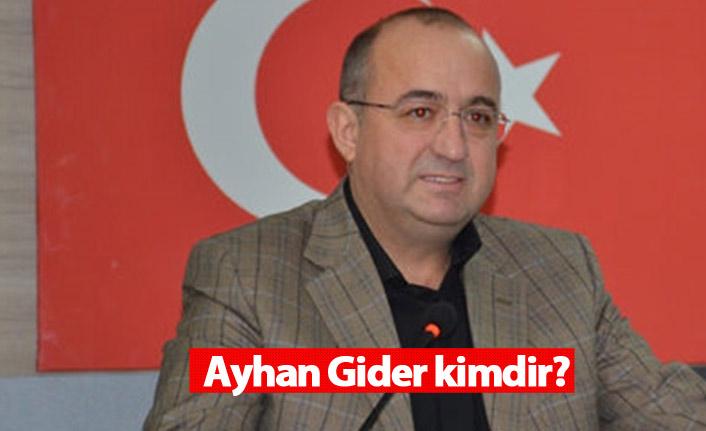 Ak Parti Çanakkale adayı Ayhan Gider mi olacak? Ayhan Gider kimdir?