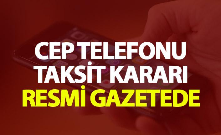 Cep Telefonu taksit kararı resmi gazetede