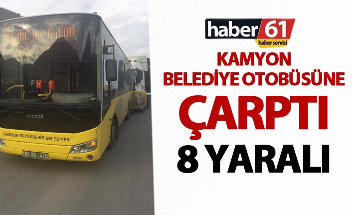 Trabzon'da kamyon Belediye otobüsüne çarptı - 9 yaralı