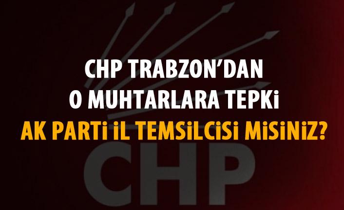 CHP'den tepki; Muhtarlar AK Parti İl Temsilcisi mi?