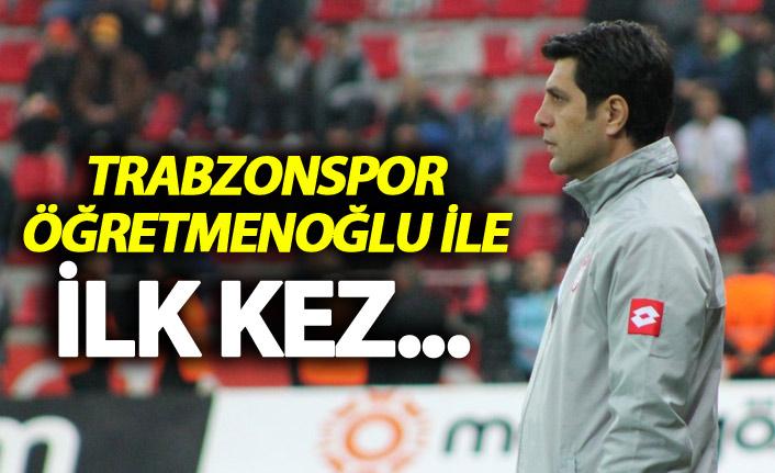 Trabzonspor Öğretmenoğlu ile ilk kez