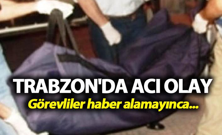 Trabzon'da acı olay - Görevliler haber alamayınca...