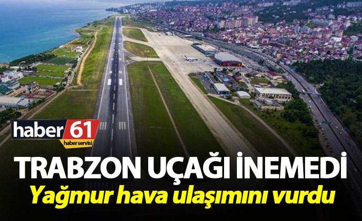 Trabzon uçağı inemedi
