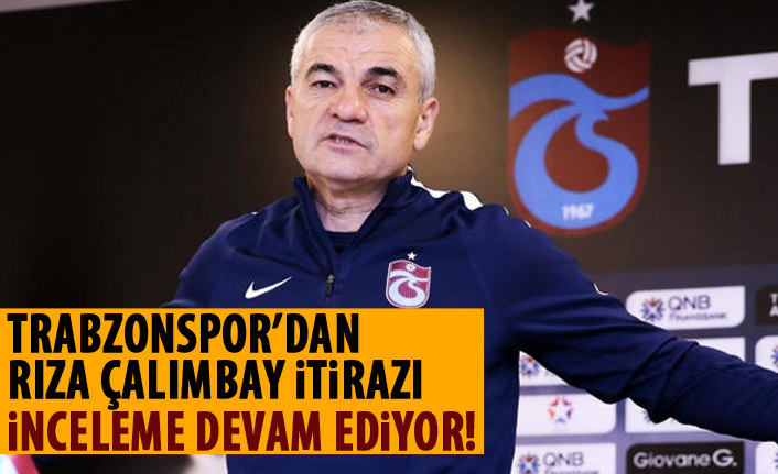 Trabzonspor'dan Rıza Çalımbay itirazı