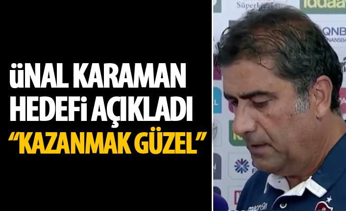 Ünal Karaman Trabzonspor'un hedefini açıkladı