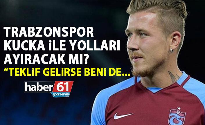 Trabzonspor Kucka ile yolları ayıracak mı?
