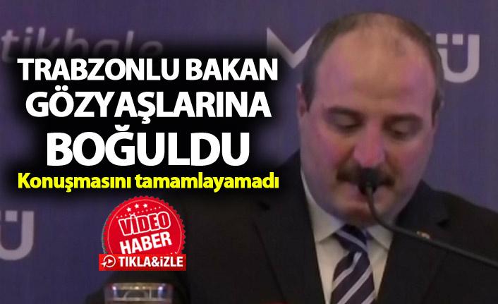 Trabzonlu bakan Gözyaşlarına boğuldu - Konuşmasını tamamlayamadı