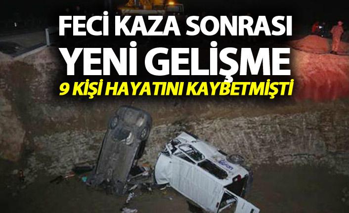 Feci kaza sonrası yeni gelişme - 9 kişi hayatını kaybetmişti