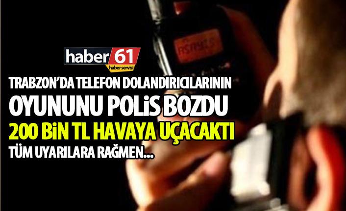 200 bin liralık telefon dolandırıcılığını polis önledi