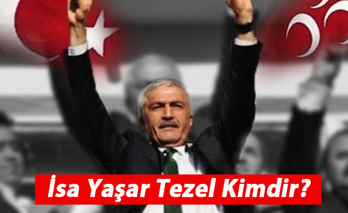 MHP Iğdır Belediye Başkan Adayı İsa Yaşar Tezel kimdir?
