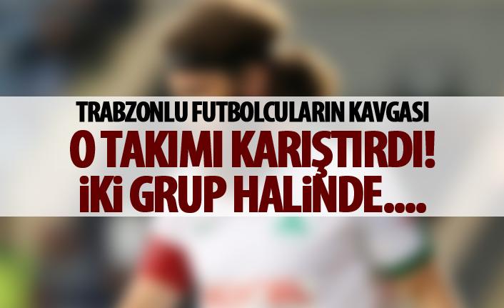 Trabzonlu futbolcuların kavgası o takımı karıştırdı!