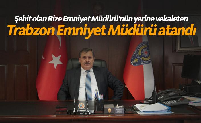 Şehit edilen müdürün yerine Trabzon Emniyet Müdürü vekaleten atandı