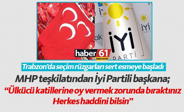 Trabzon'da MHP'den İyi Parti'ye sert tepki