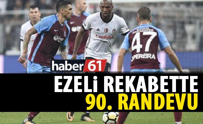 Trabzonspor ile Beşiktaş 90. Kez