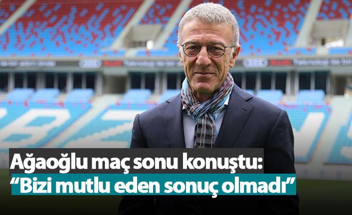 """Ağaoğlu'ndan maç sonu açıklama: """"Bizi mutlu eden sonuç olmadı"""""""