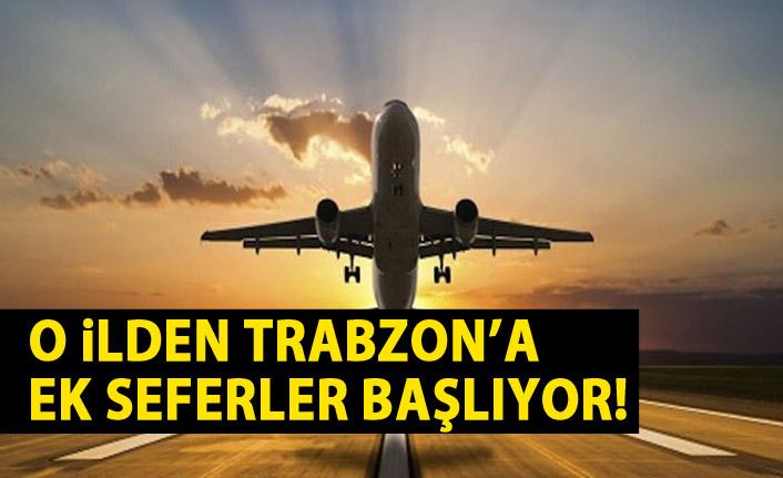 O ilden Trabzon'a ek uçak seferleri başlıyor