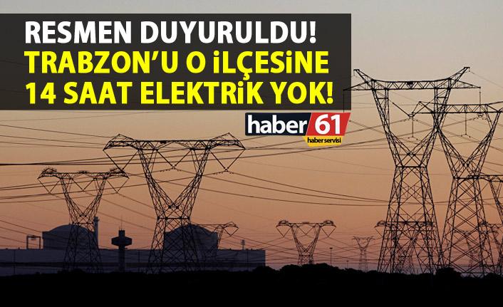 Trabzon'un o ilçesinde 14 saat elektrik verilmeyecek!