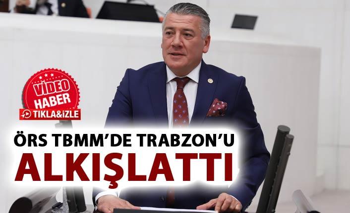 Örs TBMM'de Trabzon'u alkışlattı
