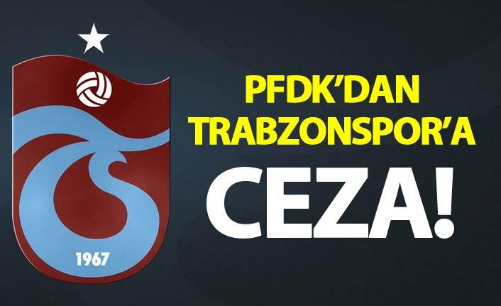 PFDK'dan Trabzonspor'a ceza