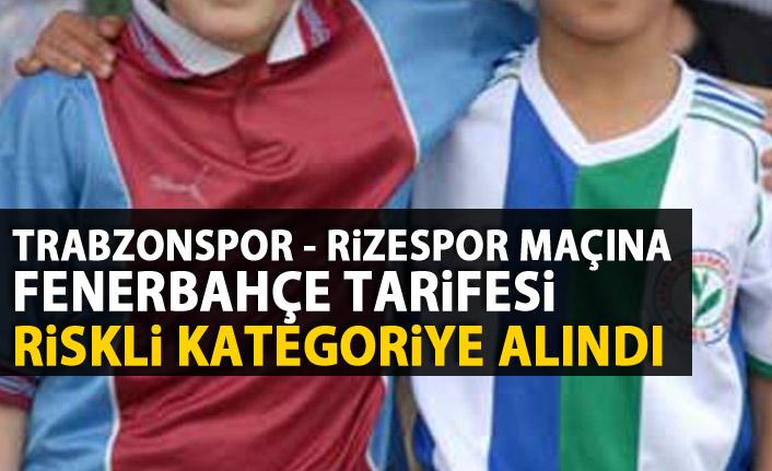 Trabzonspor - Rizespor maçı riskli kategoride
