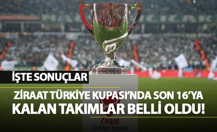 Ziraat Türkiye Kupası'nda son 16'ya kalan takımlar belli oldu!