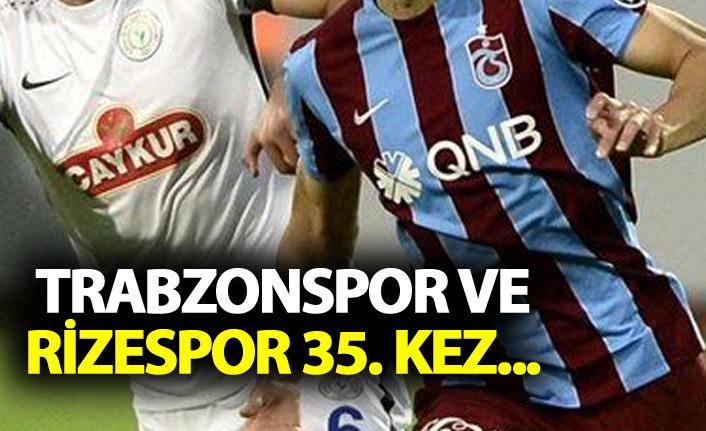 Trabzonspor ve Rizespor 35. kez...