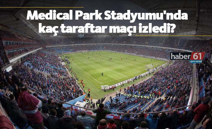 Medical Park Stadyumu'nda kaç taraftar maçı izledi?