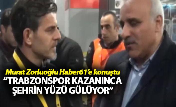 """Murat Zorluoğlu: """"Trabzonspor kazanınca şehrin yüzü gülüyor"""""""
