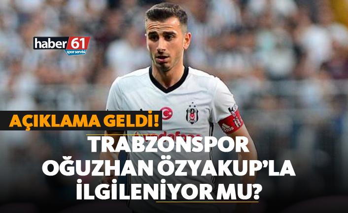 Trabzonspor Oğuzhan Özyakup'la ilgileniyor mu? Açıklama geldi!