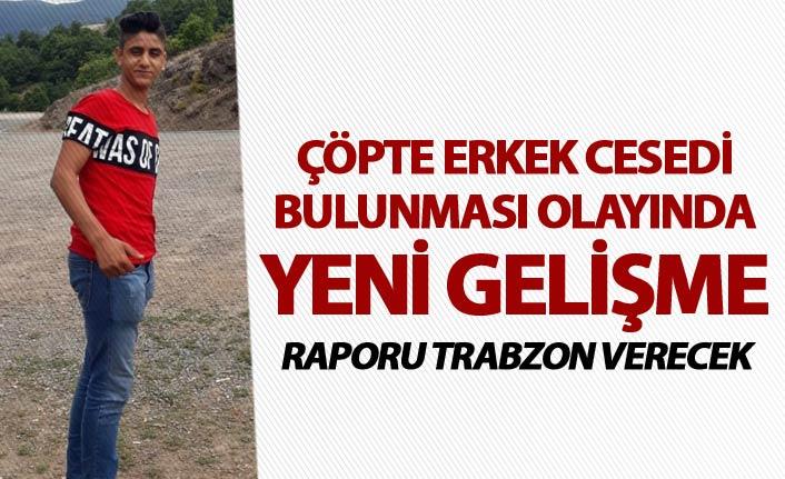Çöpte erkek cesedi bulunması olayında yeni gelişme - Raporu Trabzon verecek