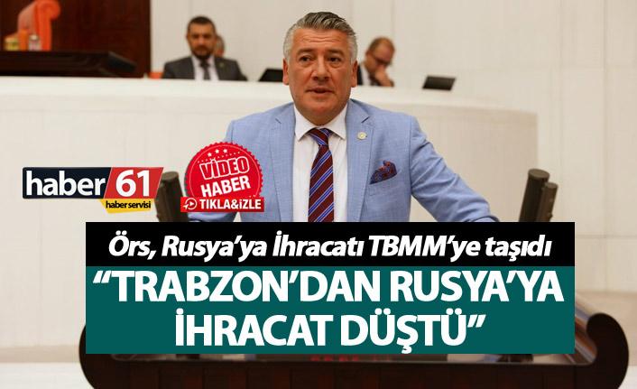 Hüseyin Örs, Rusya'ya İhracatı TBMM'ye taşıdı