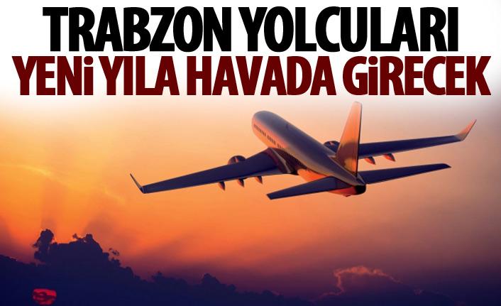 Trabzon'a uçacak olanlar yılbaşını havada kutlayacaklar