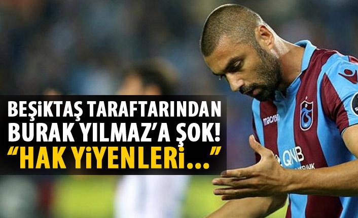 Beşiktaş taraftarından Burak Yılmaz'a şok!