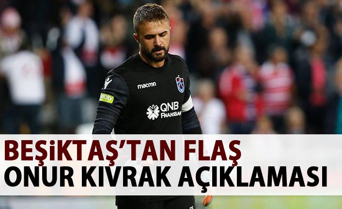 Beşiktaş'tan flaş Onur Kıvrak açıklaması!