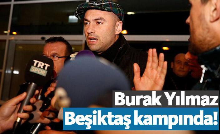 Burak Yılmaz Beşiktaş kampında!