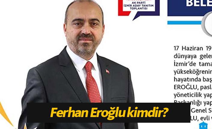 AK Parti Karaburun Belediye Başkan Adayı Ferhan Eroğlu kimdir?