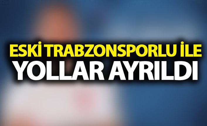 Eski Trabzonsporlu ile yollar ayrıldı