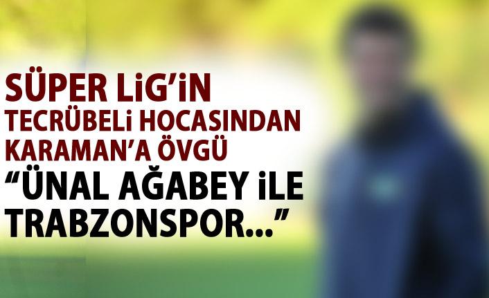 """Süper Lig'in tecrübeli hocasından Karaman'a övgü """"Ünal ağabey ile öz kimlik yakalandı"""""""