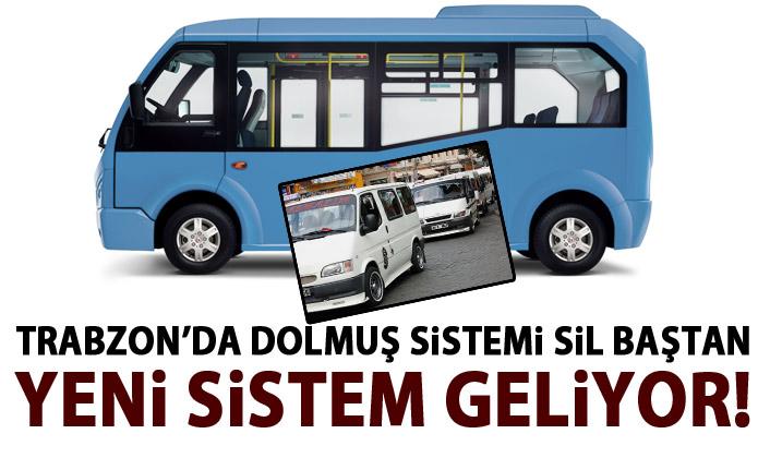 Trabzon'da dolmuşlar sil baştan!