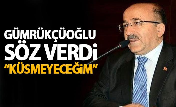 """Gümrükçüoğlu'ndan """"Küskünlük olmayacak"""" sözü"""