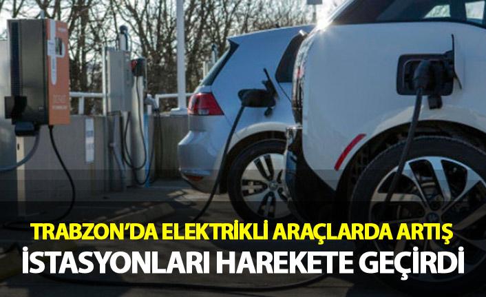 Trabzon'da elektrikli araçlarda artış istasyonları harekete geçirdi