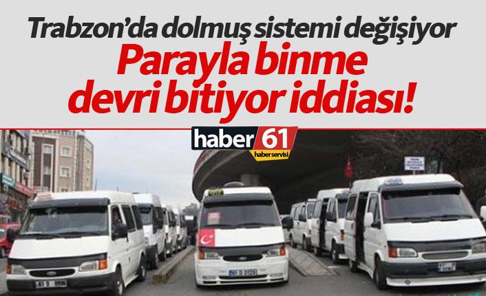 Trabzon'da dolmuşlar kartlı sisteme geçiyor!