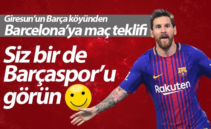 Giresun'dan Barcelona'ya: Maç yapalım