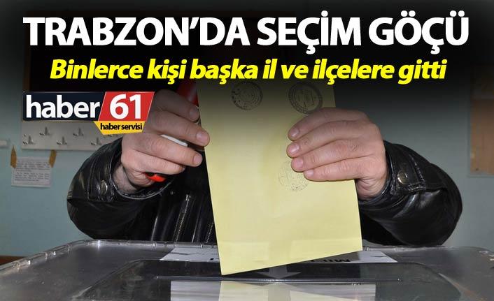 Trabzon'da seçim göçü – Binlerce kişi başka il ve ilçelere gitti